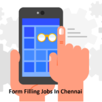Form Filling Jobs In Chennai